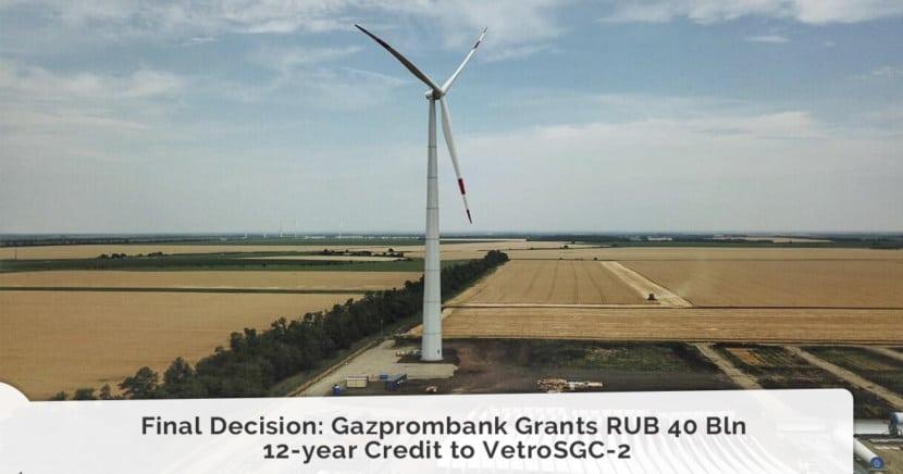 Gazprombank Grants RUB 40 Bln 12-year Credit to VetroSGC-2