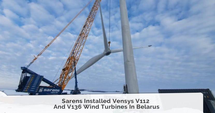 Sarens Installed Vensys V112 And V136 Wind Turbines In Belarus