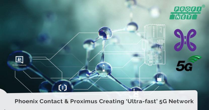 Phoenix Contact & Proximus Creating 'Ultra-fast' 5G Network