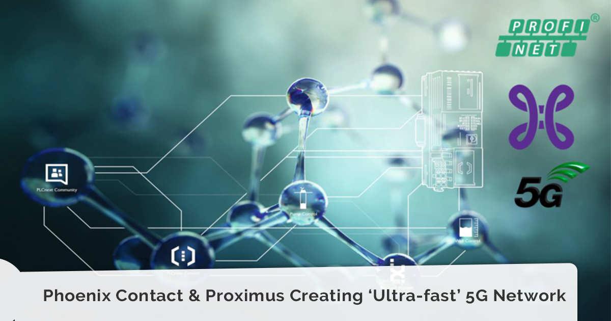 Phoenix Contact & Proximus Creating 'Ultra-fast' 5G Network