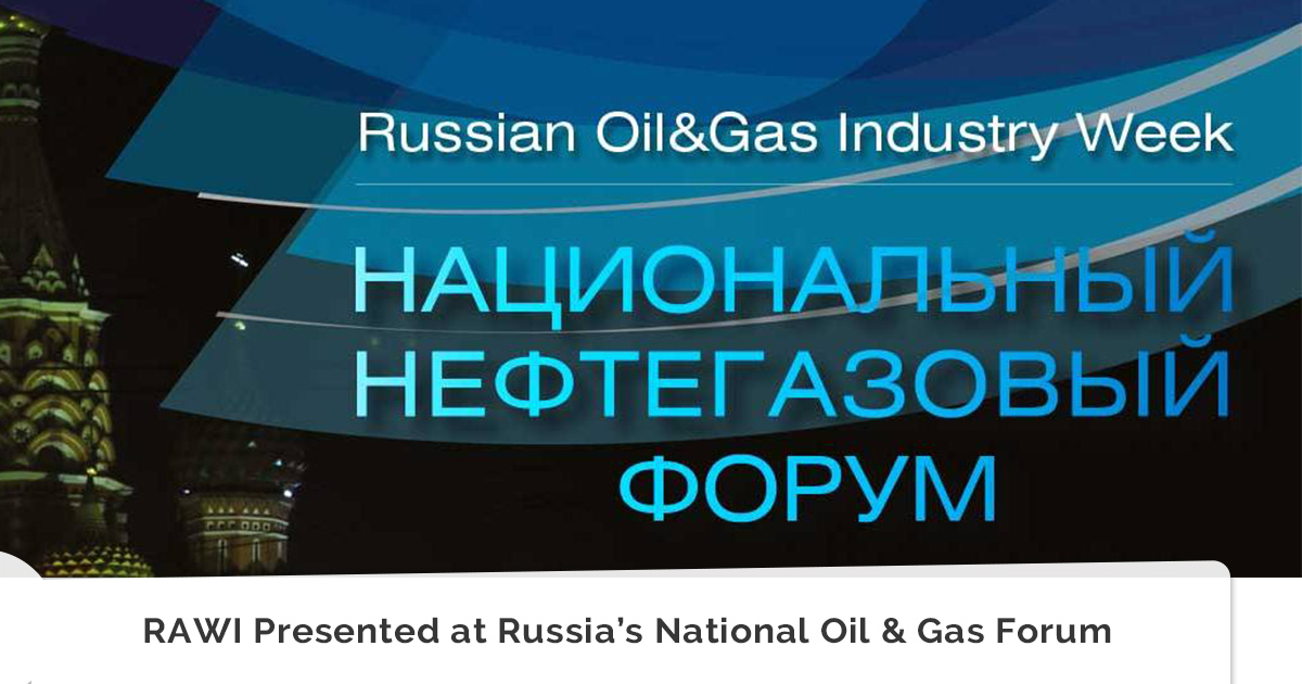 RAWI Presented at Russia's National Oil & Gas Forum