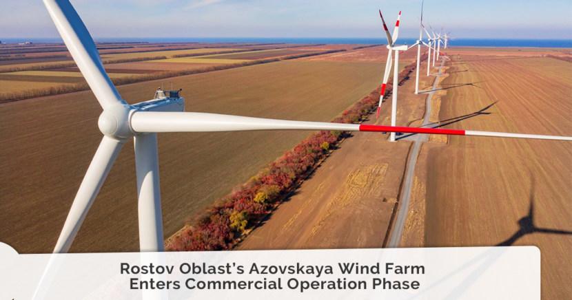 Rostov Oblast's Azovskaya Wind Farm Enters Commercial Operation Phase