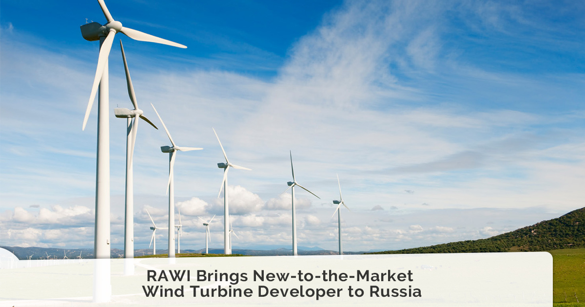 RAWI Brings New-to-the-Market Wind Turbine Developer to Russia