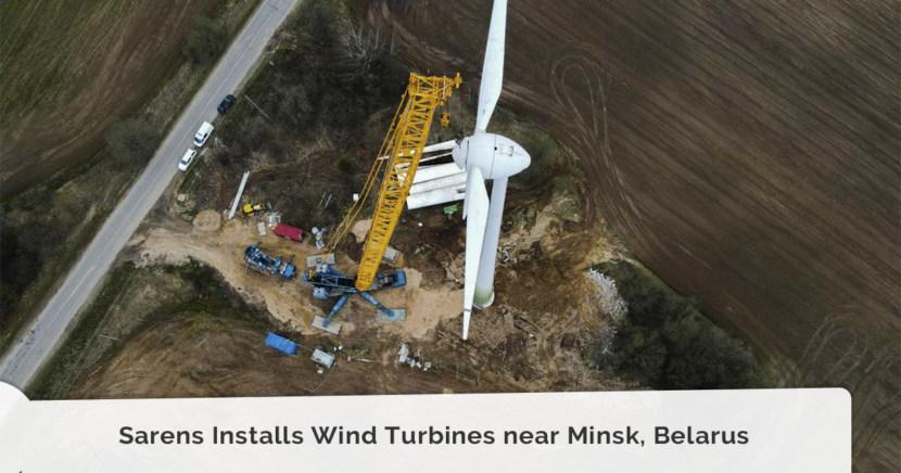 Sarens Installs Wind Turbines near Minsk, Belarus